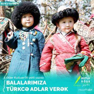 Çocuklarımıza Türkçe Adlar Verelim